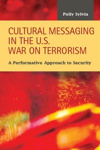 Download ebook Cultural Messaging in the U.S. War on Terrorism: A Performative Approach to Security