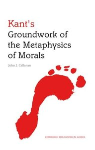 Download ebook Kant's Groundwork of the Metaphysics of Morals: An Edinburgh Philosophical Guide