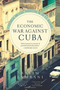 Download ebook The Economic War Against Cuba: A Historical & Legal Perspective on the U.S. Blockade