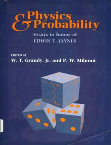 Download ebook Physics & Probability: Essays in Honor of Edwin T. Jaynes