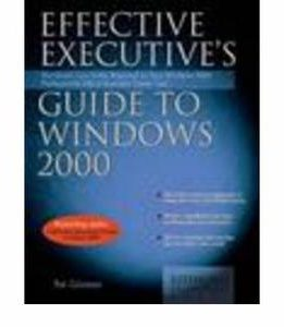 Download ebook Effective Executive's Guide to Windows 2000