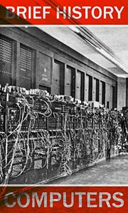 Download Computers: Brief History