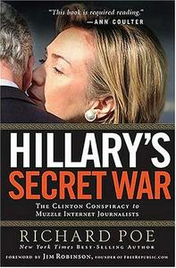 Download Hillary's Secret War: The Clinton Conspiracy to Muzzle Internet Journalists