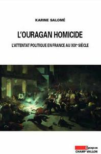 Download L'ouragan homicide - L'attentat politique en France au XIXe siècle