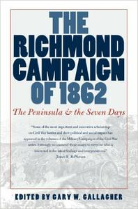 Download The Richmond Campaign of 1862: The Peninsula & the Seven Days