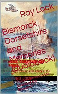 Download Bismarck, Dorsetshire & Memories: