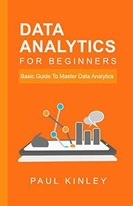 Download ebook Data Analytics for Beginners: Basic Guide to Master Data Analytics