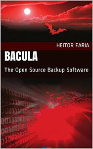 Download ebook Bacula: The Open Source Backup Software