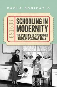 Download ebook Schooling in Modernity: The Politics of Sponsored Films in Postwar Italy
