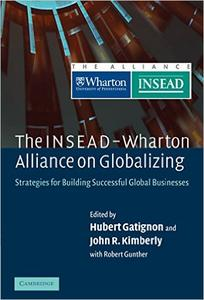 Download ebook The INSEAD-Wharton Alliance on Globalizing
