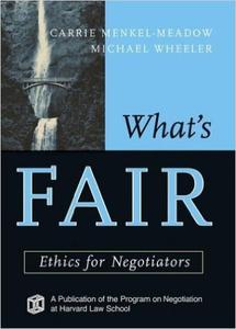 Download ebook What's Fair: Ethics for Negotiators