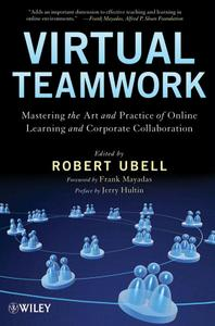Download ebook Virtual Teamwork: Mastering the Art & Practice of Online Learning & Corporate Collaboration