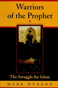 Download Warriors of the Prophet: The Struggle for Islam