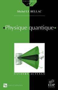 Download ebook Michel Le Bellac - Physique quantique