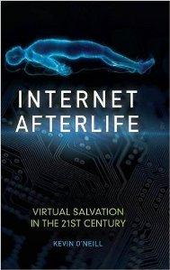 Download ebook Internet Afterlife: Virtual Salvation in the 21st Century