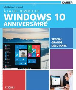 Download ebook À la découverte de Windows 10 Anniversaire - Spécial grands débutants