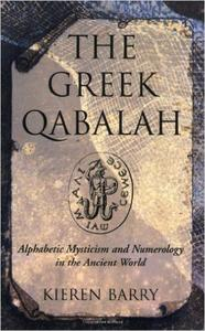 Download ebook The Greek Qabalah: Alphabetic Mysticism & Numerology in the Ancient World