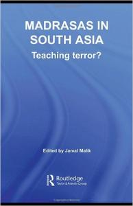 Download ebook Madrasas in South Asia: Teaching Terror?