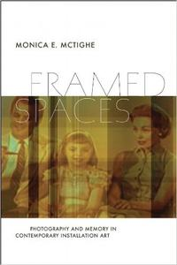 Download ebook Framed Spaces: Photography & Memory in Contemporary Installation Art