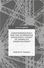 Christodemocracy and the Alternative Democratic Theory of America's Christian Right
