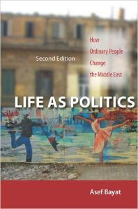 Download ebook Life as Politics: How Ordinary People Change the Middle East, Second Edition