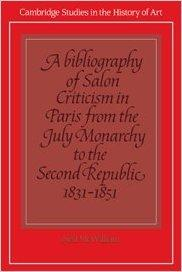 Download ebook A Bibliography of Salon Criticism in Paris from the July Monarchy to the Second Republic, 1831-1851: Volume 2