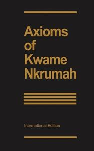 Download ebook Axioms of Kwame Nkrumah: Freedom Fighters' Edition