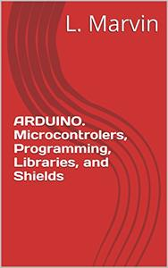 Download ARDUINO. Microcontrolers, Programming, Libraries, & Shields
