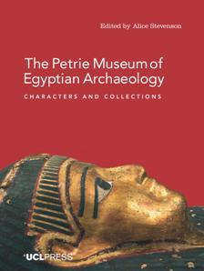 Download The Petrie Museum of Egyptian Archaeology: Characters & Collections
