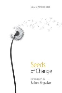 Download Seeds of Change: Critical Essays on Barbara Kingsolver
