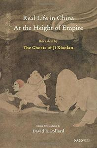 Download Real Life in China at the Height of Empire: Revealed by the Ghosts of Ji Xiaolan