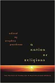 Download ebook A Nation of Religions: The Politics of Pluralism in Multireligious America