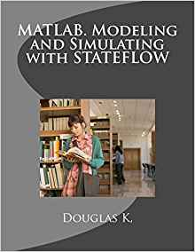Download ebook MATLAB. Modeling & Simulating with STATEFLOW