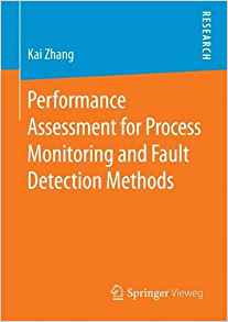Download ebook Performance Assessment for Process Monitoring & Fault Detection Methods