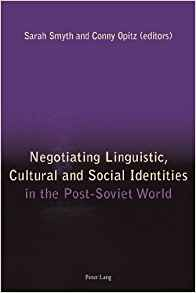 Download ebook Negotiating Linguistic, Cultural & Social Identities in the Post-Soviet World