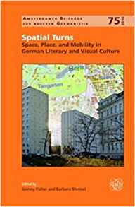 Download Spatial Turns: Space, Place, & Mobility in German Literary & Visual Culture