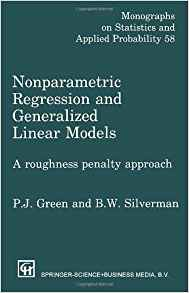 Download ebook Nonparametric Regression & Generalized Linear Models: A roughness penalty approach