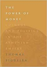 The Power of Money: Coinage and Politics in the Athenian Empire