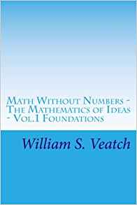 Download ebook Math Without Numbers: The Mathematics of Ideas - Vol.1 Foundations