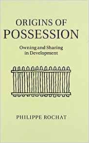 Download ebook Origins of Possession: Owning & Sharing in Development
