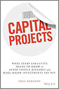 Download ebook Capital Projects : What Every Executive Needs to Know to Avoid Costly Mistakes
