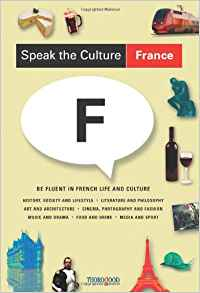 Download Speak the Culture: France: Be Fluent in French Life & Culture