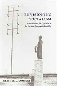 Download Envisioning Socialism: Television & the Cold War in the German Democratic Republic
