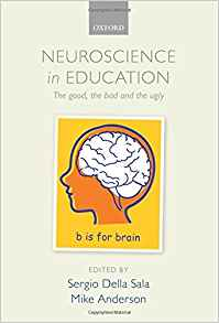 Download ebook Neuroscience in Education: The good, the bad, & the ugly