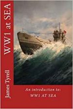 WW1 at Sea: An Introduction to: WW1 at Sea