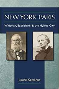 Download ebook New York-Paris: Whitman, Baudelaire, & the Hybrid City