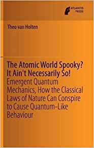 Download ebook The Atomic World Spooky? It Ain't Necessarily So!