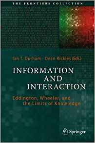 Download ebook Information & Interaction: Eddington, Wheeler, & the Limits of Knowledge