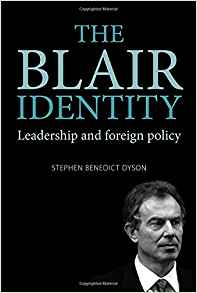 Download The Blair Identity: Leadership & Foreign Policy