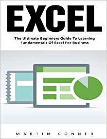 Download ebook Excel: The Ultimate Beginners Guide To Learning Fundamentals Of Excel For Business!